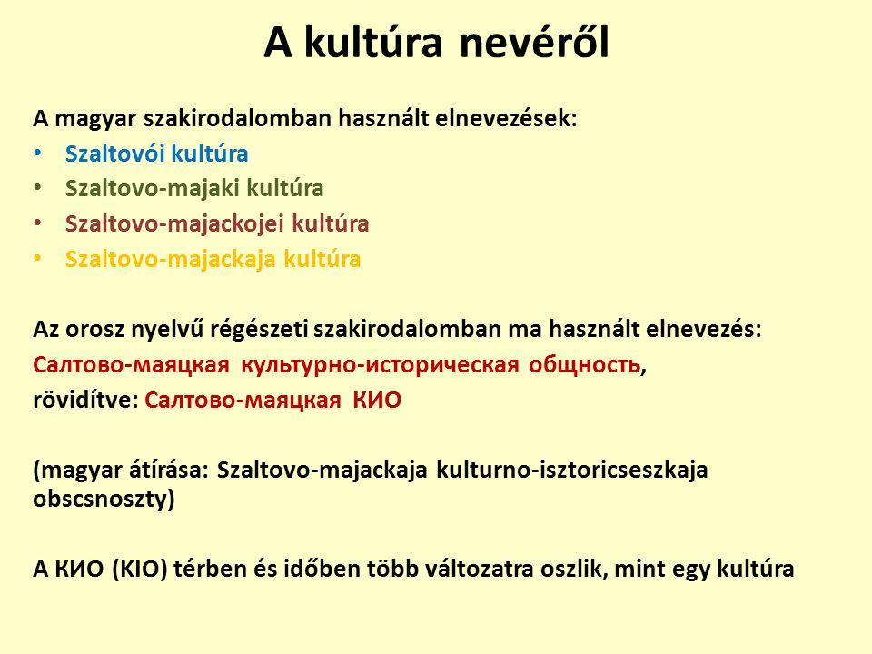 A kultúra nevéről A magyar szakirodalomban használt elnevezések: