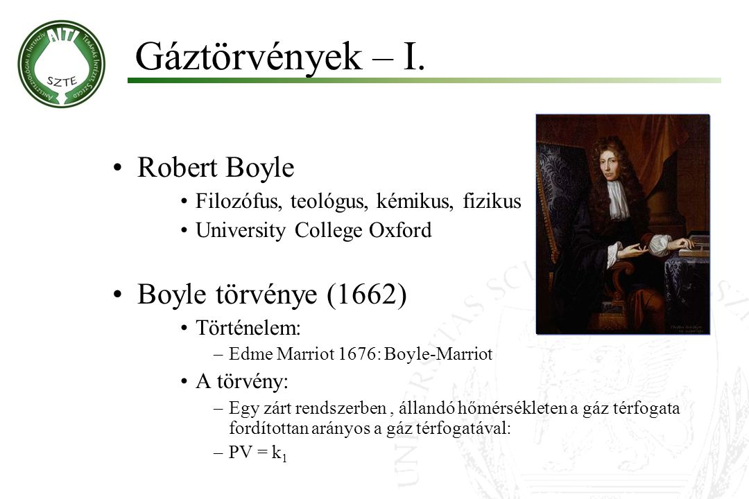 Gáztörvények – I. Robert Boyle Boyle törvénye (1662)