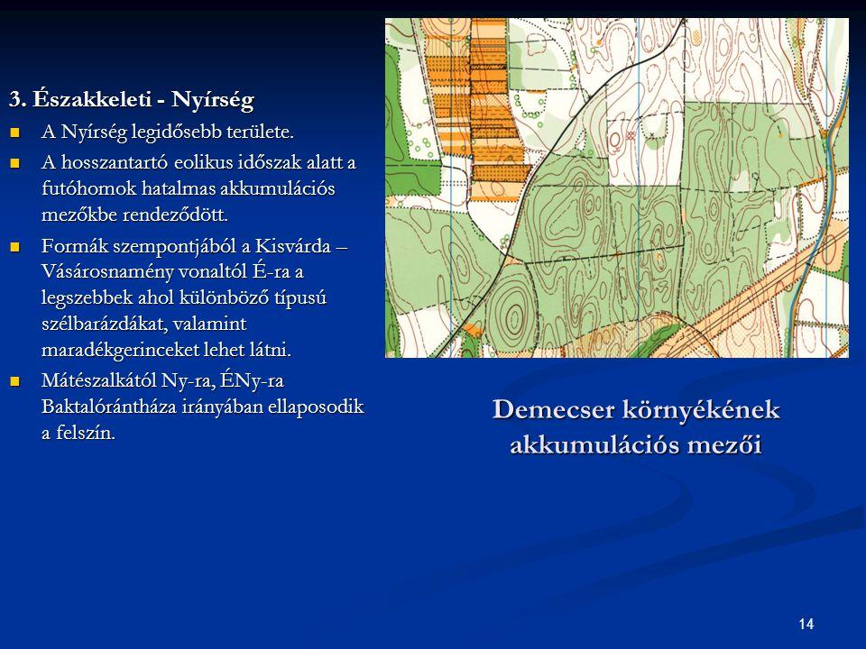Demecser környékének akkumulációs mezői