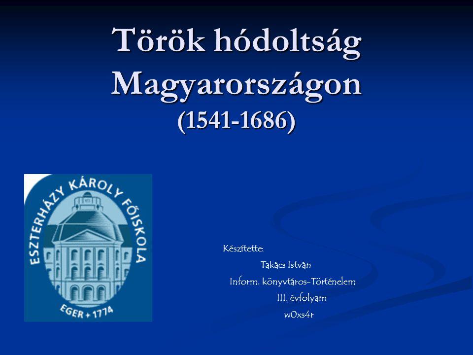 Török hódoltság Magyarországon (1541-1686)