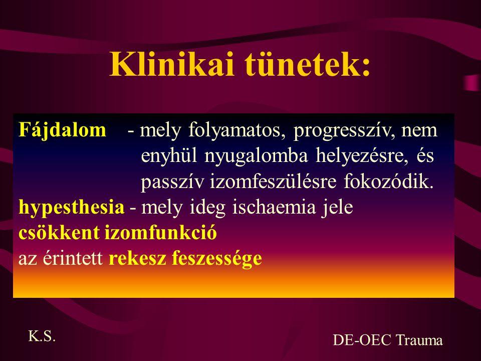 Klinikai tünetek: Fájdalom - mely folyamatos, progresszív, nem