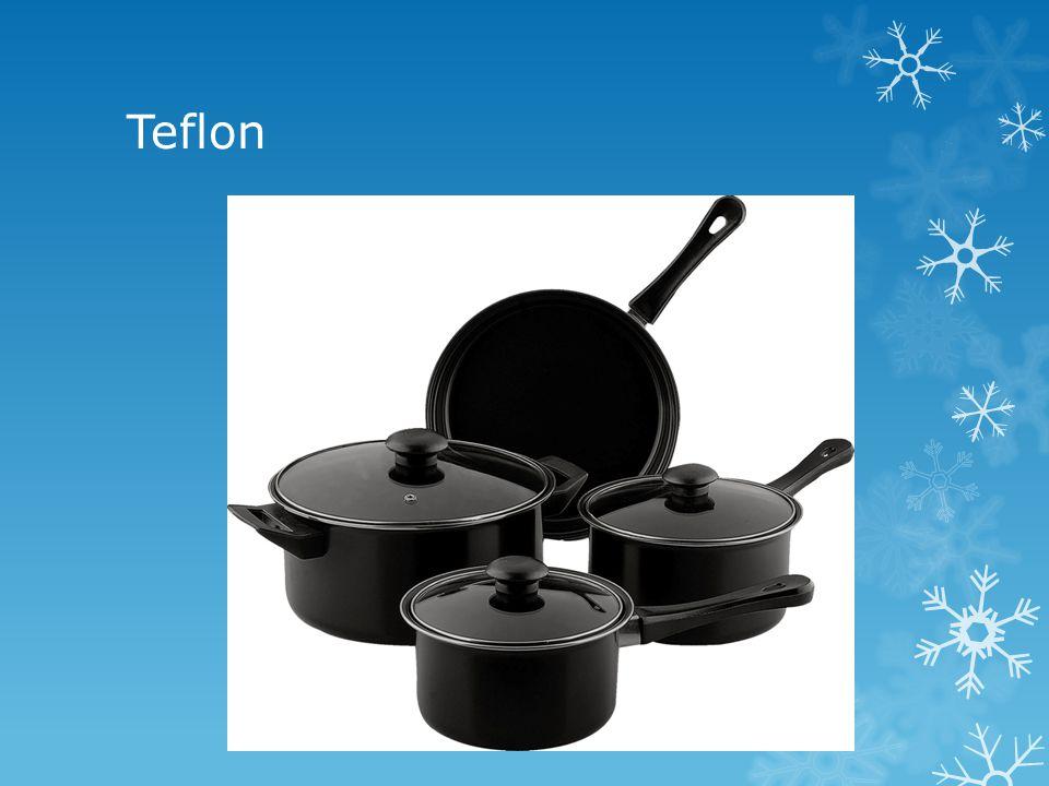 Teflon