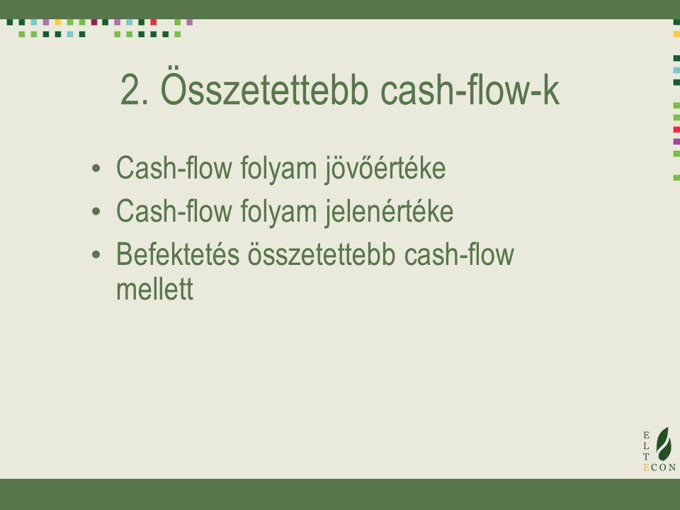 2. Összetettebb cash-flow-k