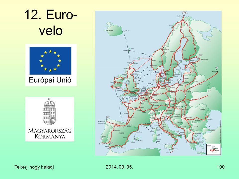 12. Euro-velo Tekerj, hogy haladj 2014. 09. 05.