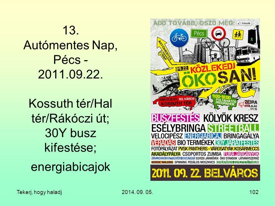 13. Autómentes Nap, Pécs - 2011.09.22. Kossuth tér/Hal tér/Rákóczi út; 30Y busz kifestése; energiabicajok