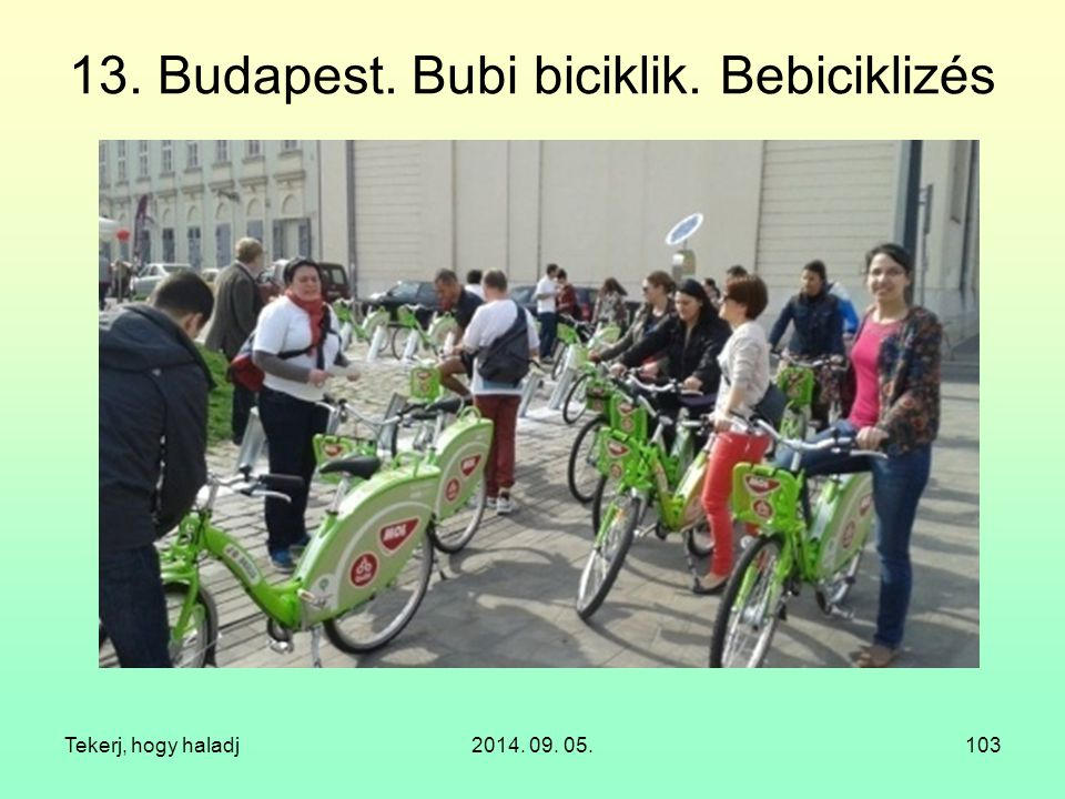 13. Budapest. Bubi biciklik. Bebiciklizés