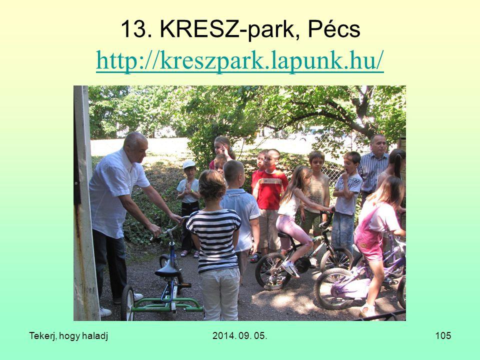 13. KRESZ-park, Pécs http://kreszpark.lapunk.hu/