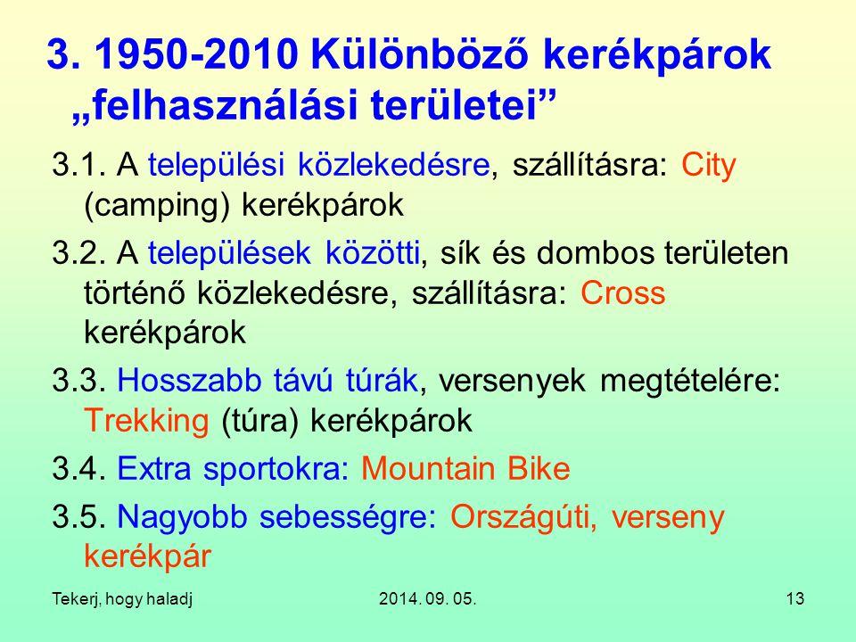 """3. 1950-2010 Különböző kerékpárok """"felhasználási területei"""