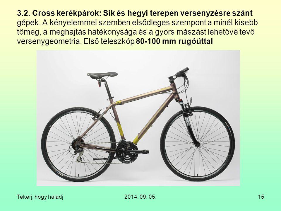 3. 2. Cross kerékpárok: Sík és hegyi terepen versenyzésre szánt gépek