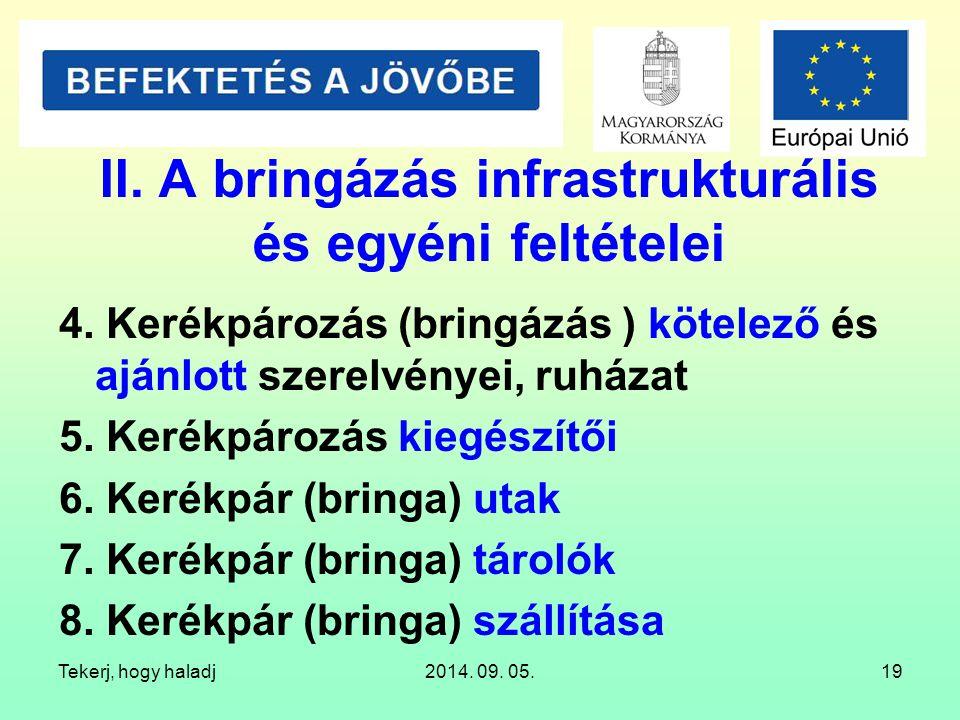 II. A bringázás infrastrukturális és egyéni feltételei