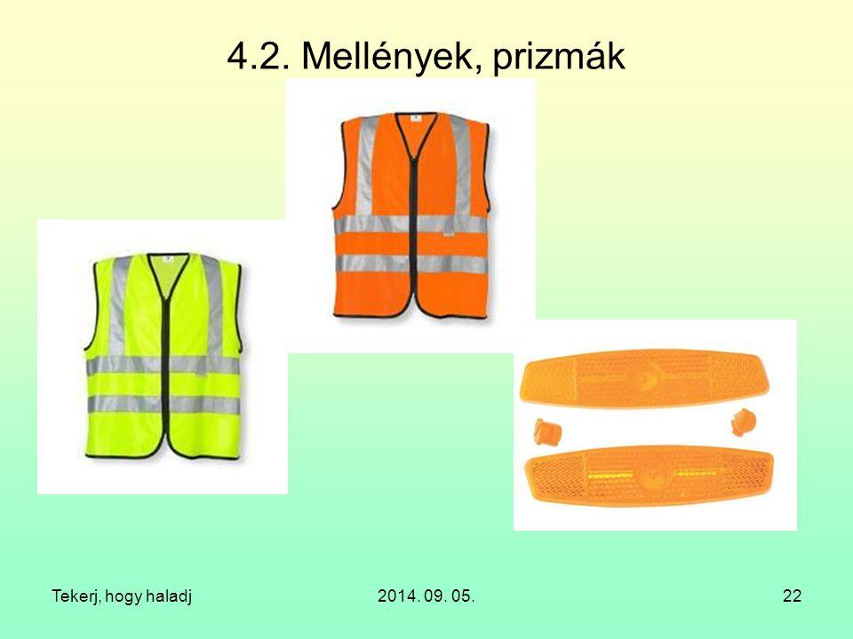 4.2. Mellények, prizmák Tekerj, hogy haladj 2014. 09. 05.