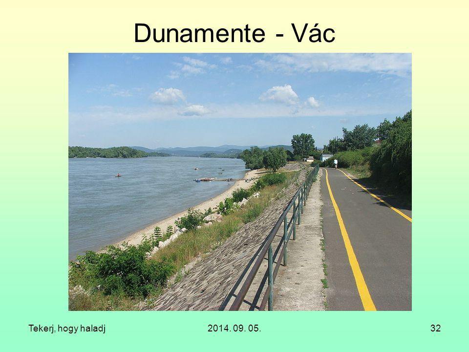 Dunamente - Vác Tekerj, hogy haladj 2014. 09. 05.