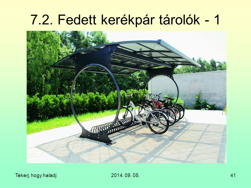 7.2. Fedett kerékpár tárolók - 1