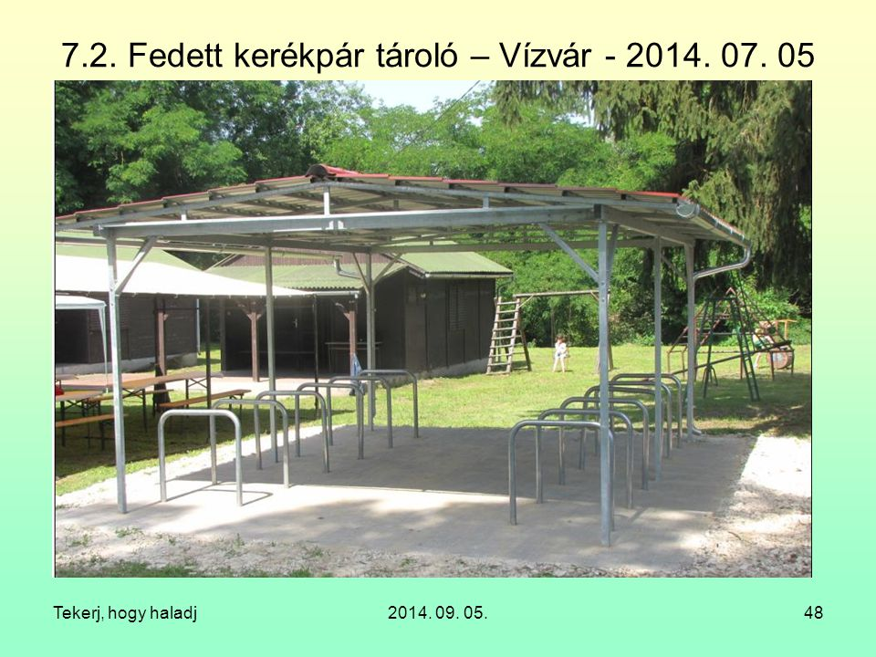 7.2. Fedett kerékpár tároló – Vízvár - 2014. 07. 05