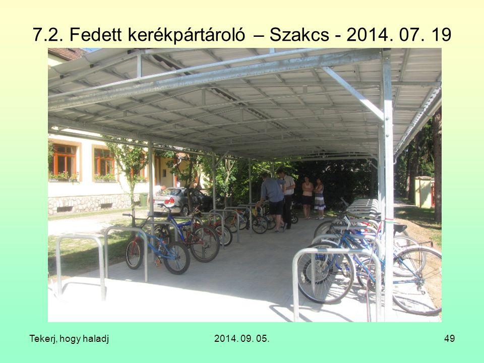 7.2. Fedett kerékpártároló – Szakcs - 2014. 07. 19