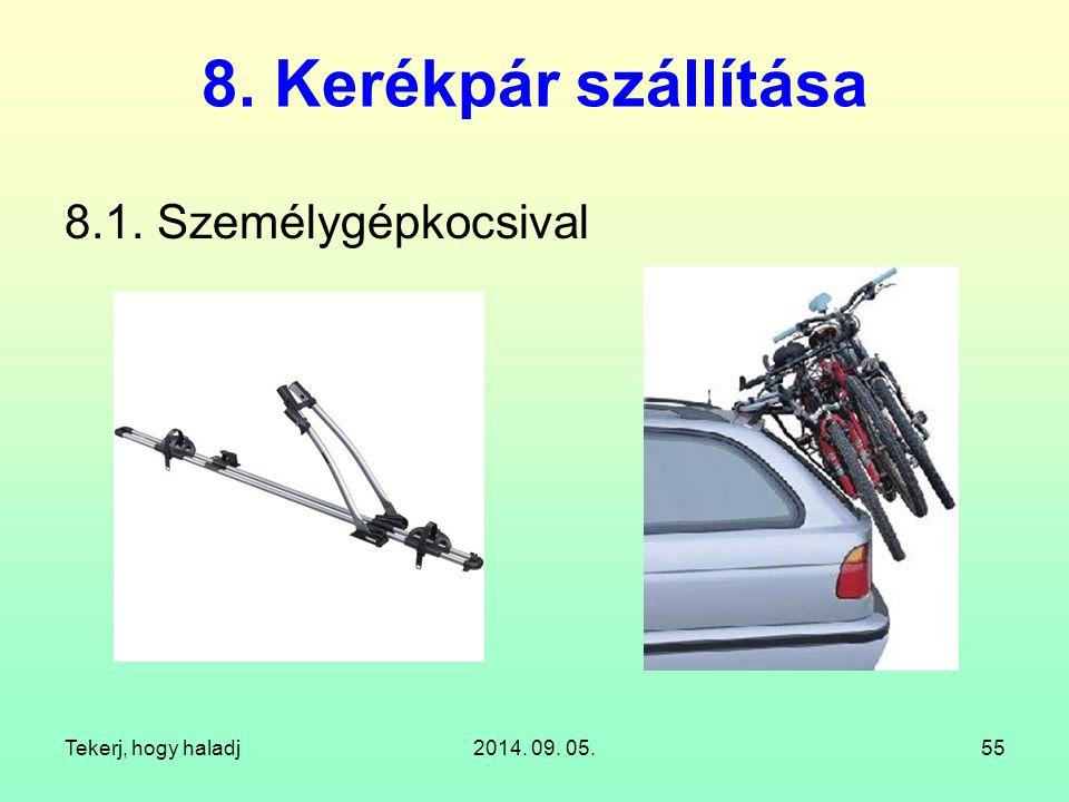 8. Kerékpár szállítása 8.1. Személygépkocsival Tekerj, hogy haladj