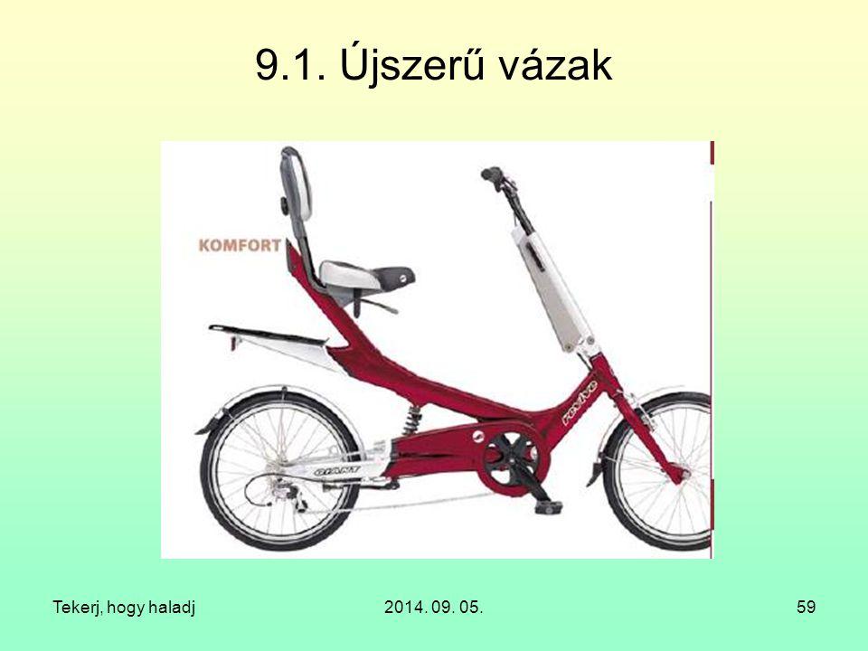 9.1. Újszerű vázak Tekerj, hogy haladj 2014. 09. 05.