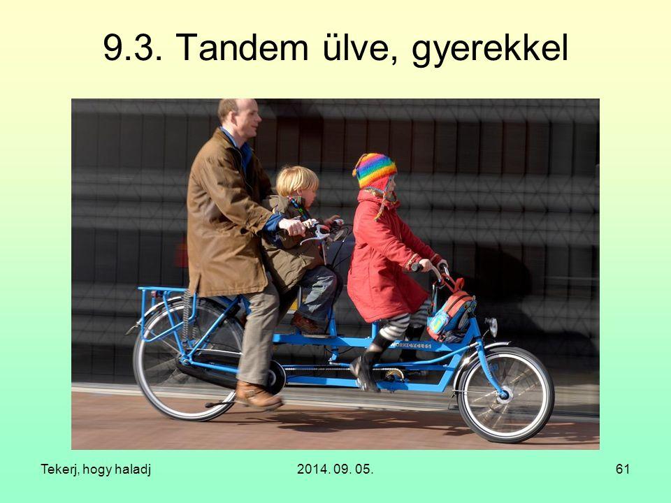 9.3. Tandem ülve, gyerekkel Tekerj, hogy haladj 2014. 09. 05.