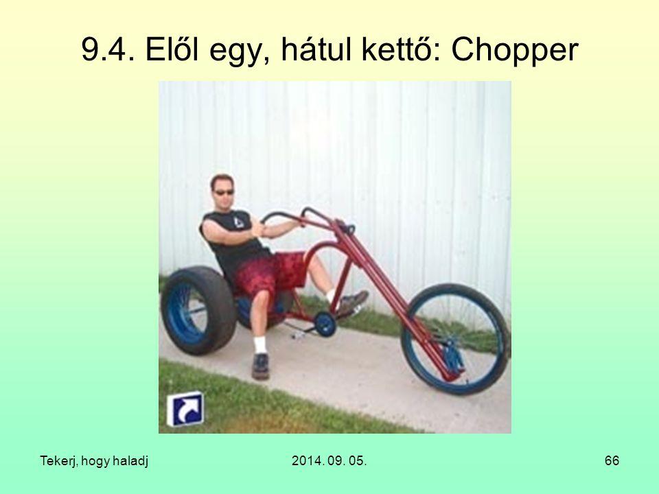 9.4. Elől egy, hátul kettő: Chopper