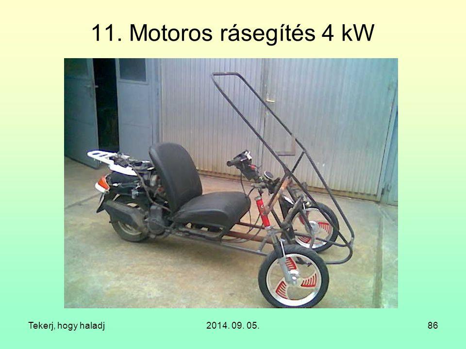 11. Motoros rásegítés 4 kW Tekerj, hogy haladj 2014. 09. 05.