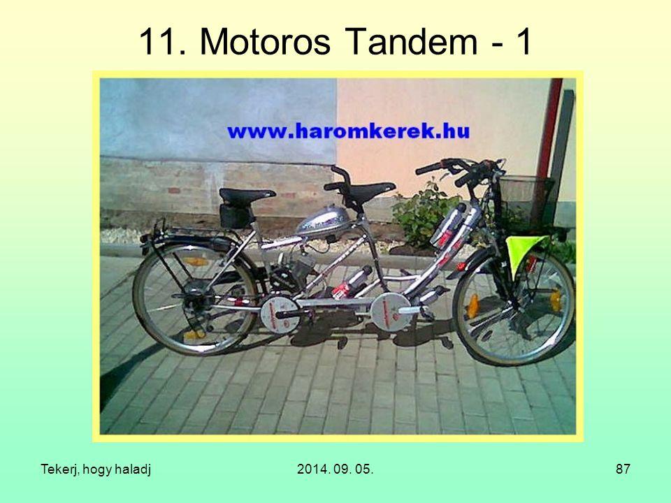 11. Motoros Tandem - 1 Tekerj, hogy haladj 2014. 09. 05.