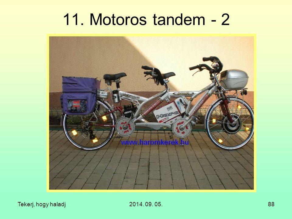 11. Motoros tandem - 2 Tekerj, hogy haladj 2014. 09. 05.