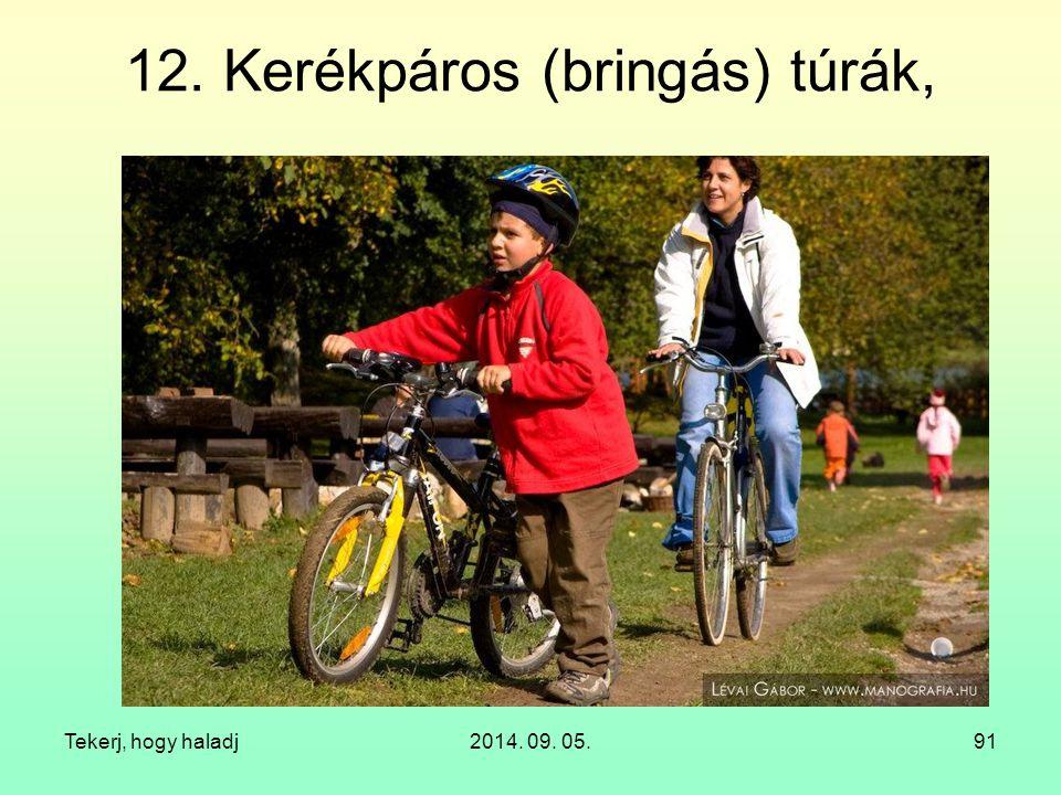 12. Kerékpáros (bringás) túrák,
