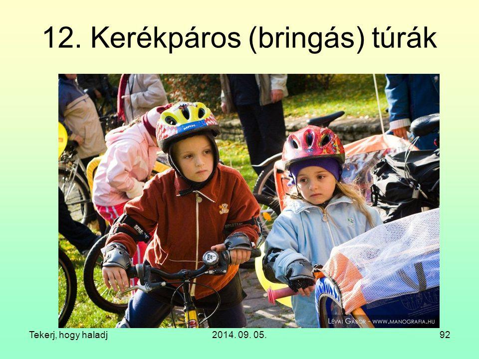12. Kerékpáros (bringás) túrák