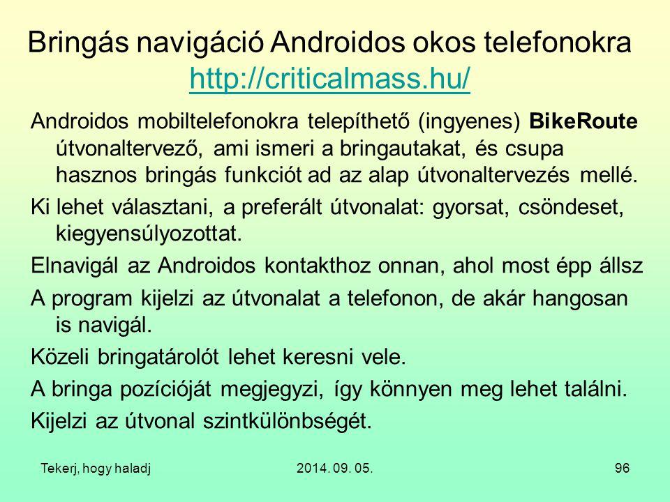 Bringás navigáció Androidos okos telefonokra http://criticalmass.hu/