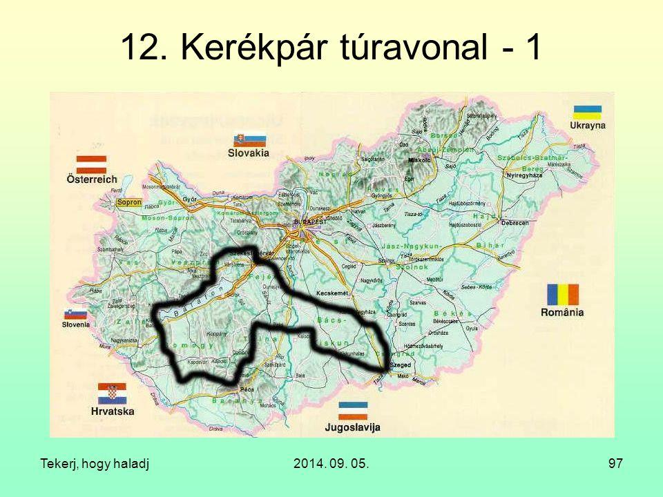 12. Kerékpár túravonal - 1 Tekerj, hogy haladj 2014. 09. 05.
