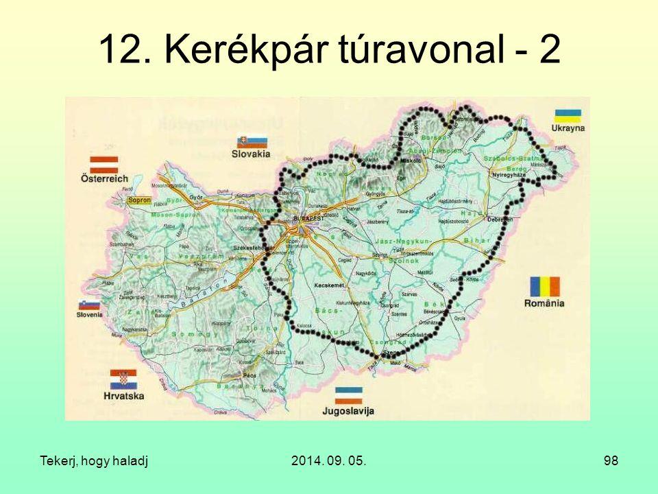 12. Kerékpár túravonal - 2 Tekerj, hogy haladj 2014. 09. 05.