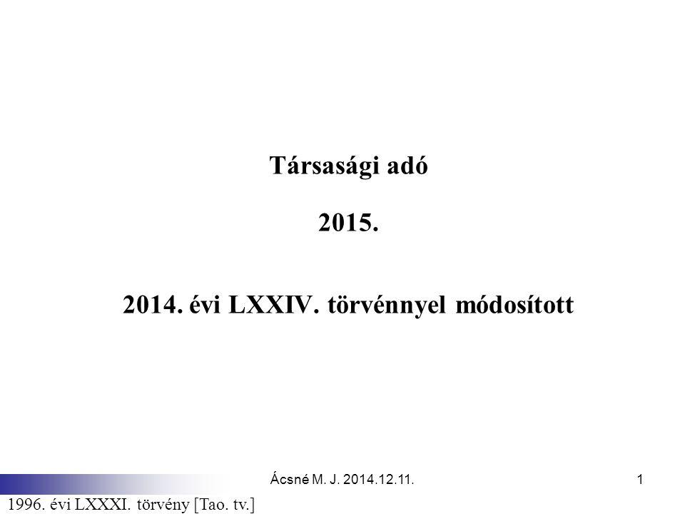 Társasági adó 2015. 2014. évi LXXIV. törvénnyel módosított
