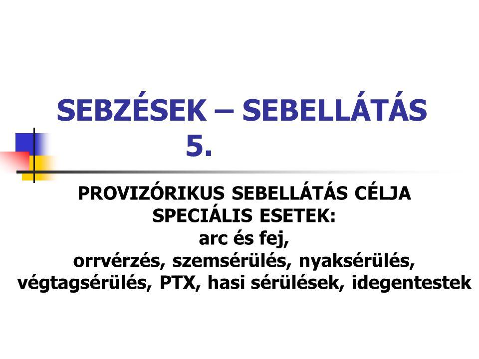 SEBZÉSEK – SEBELLÁTÁS 5. PROVIZÓRIKUS SEBELLÁTÁS CÉLJA