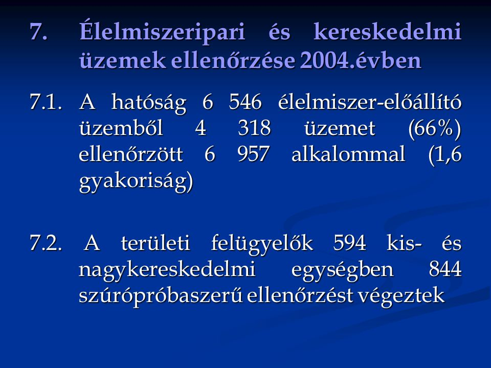 7. Élelmiszeripari és kereskedelmi üzemek ellenőrzése 2004.évben