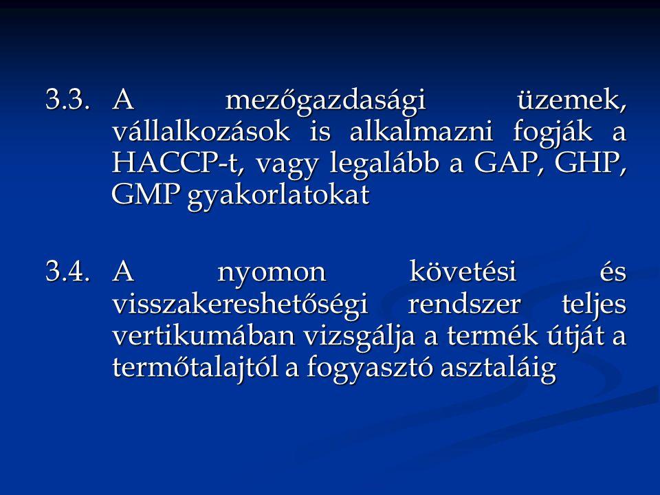 3. 3. A mezőgazdasági üzemek,. vállalkozások is alkalmazni fogják a