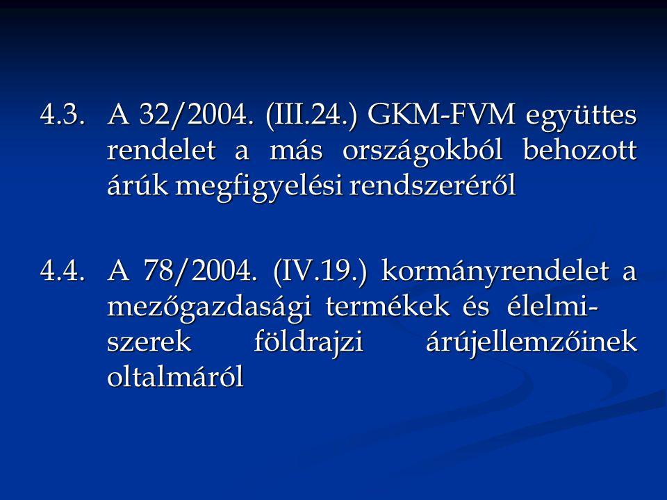 4. 3. A 32/2004. (III. 24. ) GKM-FVM együttes