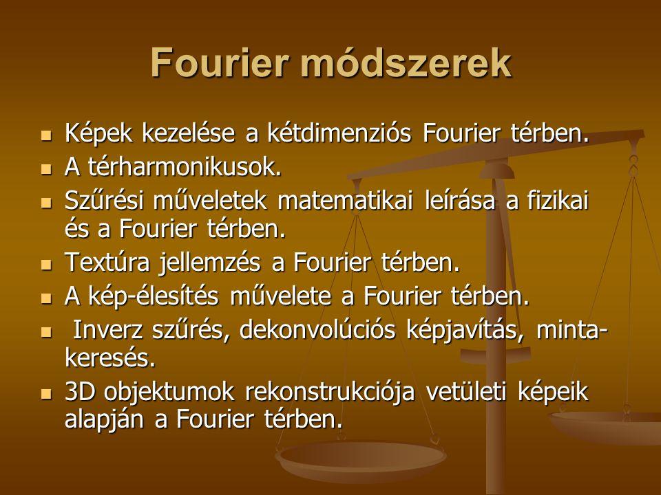 Fourier módszerek Képek kezelése a kétdimenziós Fourier térben.