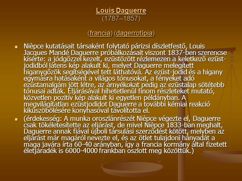 Louis Daguerre (1787–1857) (francia) (dagerrotípia)