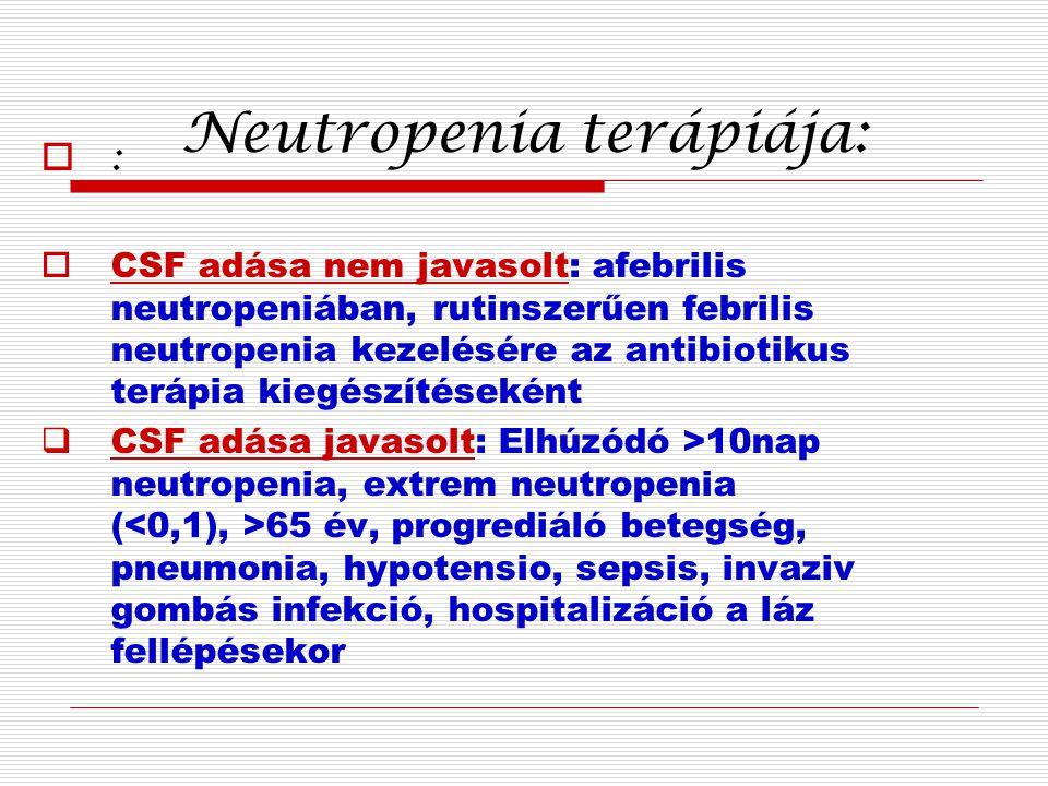 Neutropenia terápiája: