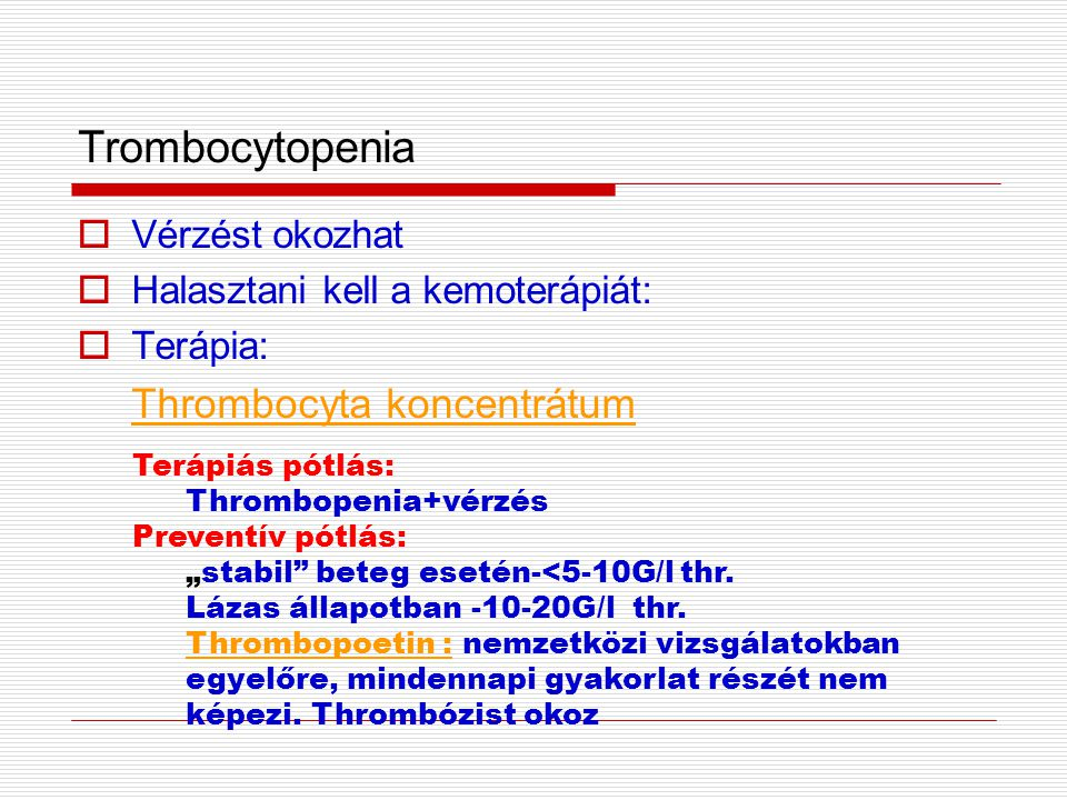 Trombocytopenia Thrombocyta koncentrátum Vérzést okozhat
