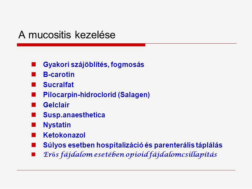 A mucositis kezelése Gyakori szájöblítés, fogmosás B-carotin Sucralfat