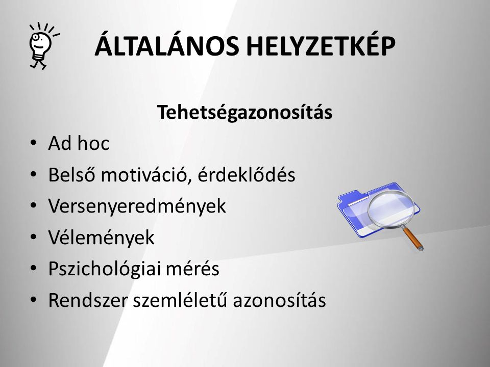 ÁLTALÁNOS HELYZETKÉP Tehetségazonosítás Ad hoc