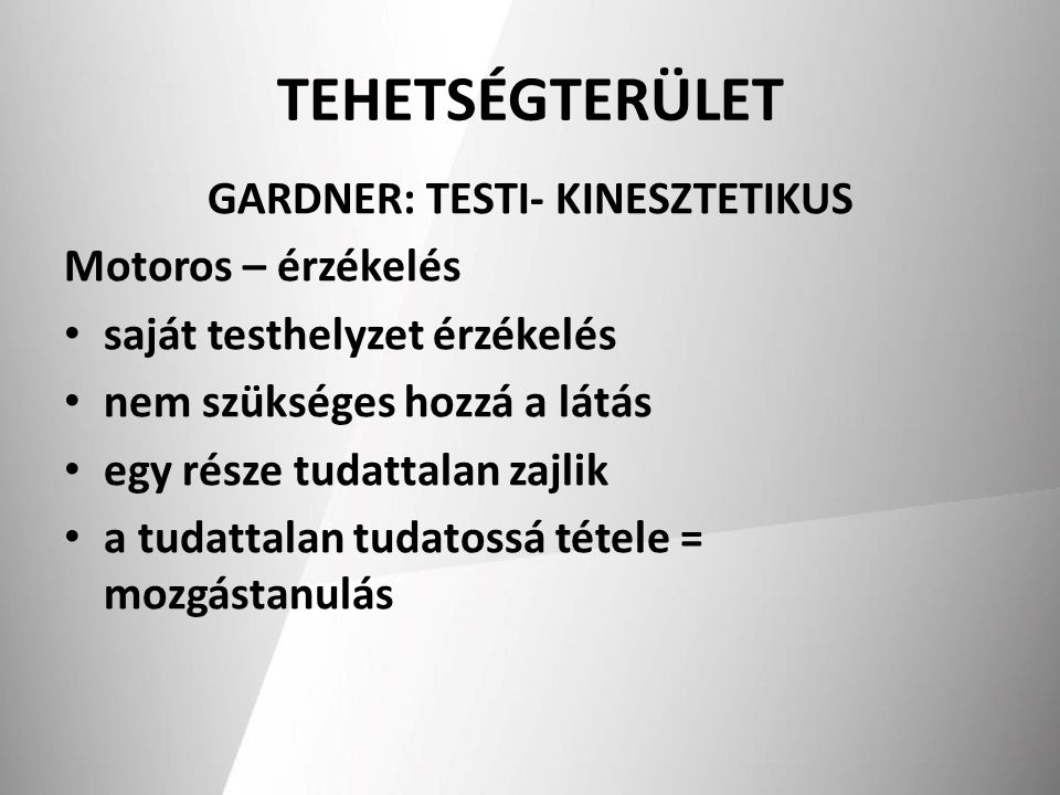 GARDNER: TESTI- KINESZTETIKUS