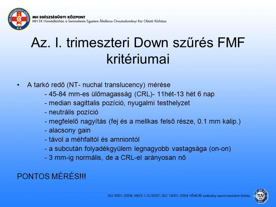 Az. I. trimeszteri Down szűrés FMF kritériumai