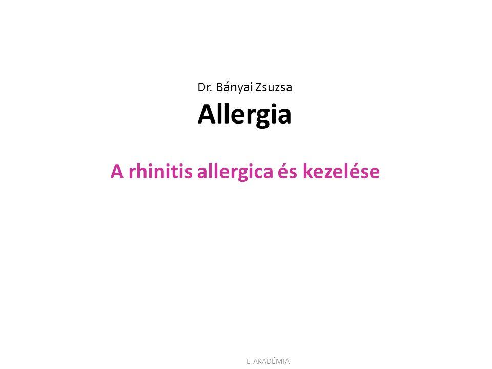 Dr. Bányai Zsuzsa Allergia A rhinitis allergica és kezelése