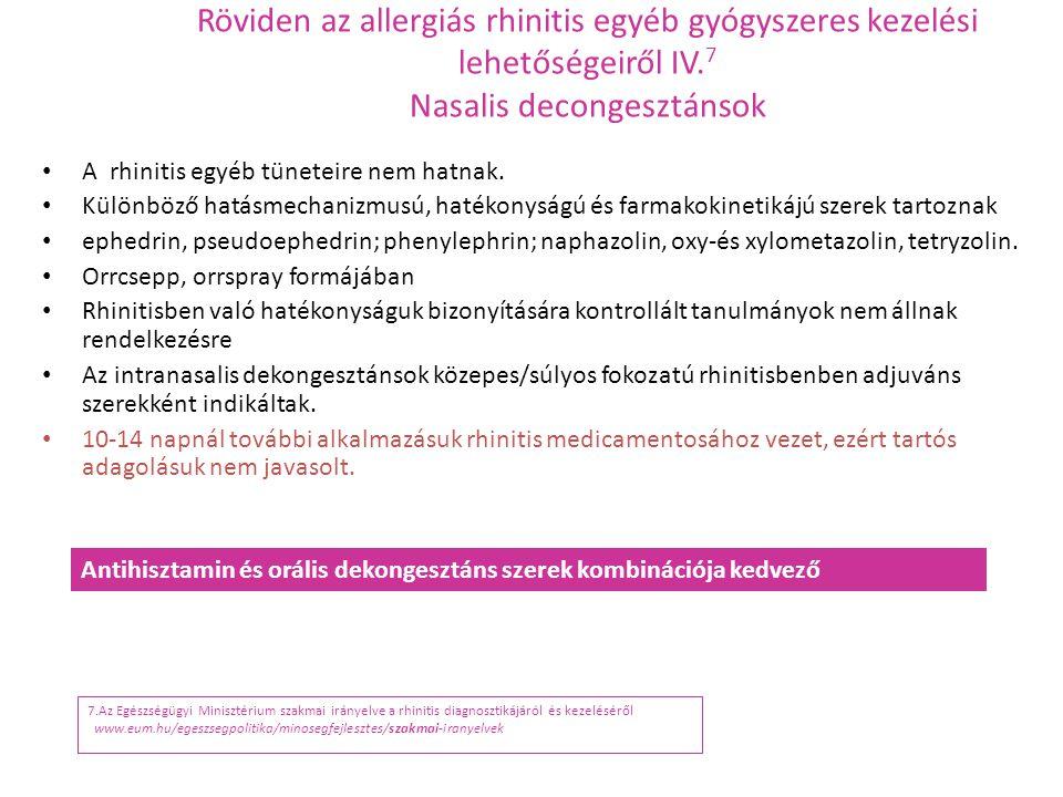 Röviden az allergiás rhinitis egyéb gyógyszeres kezelési lehetőségeiről IV.7 Nasalis decongesztánsok