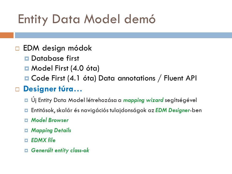 Entity Data Model demó EDM design módok Designer túra… Database first