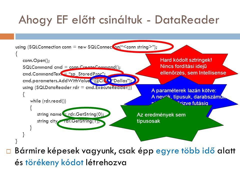 Ahogy EF előtt csináltuk - DataReader