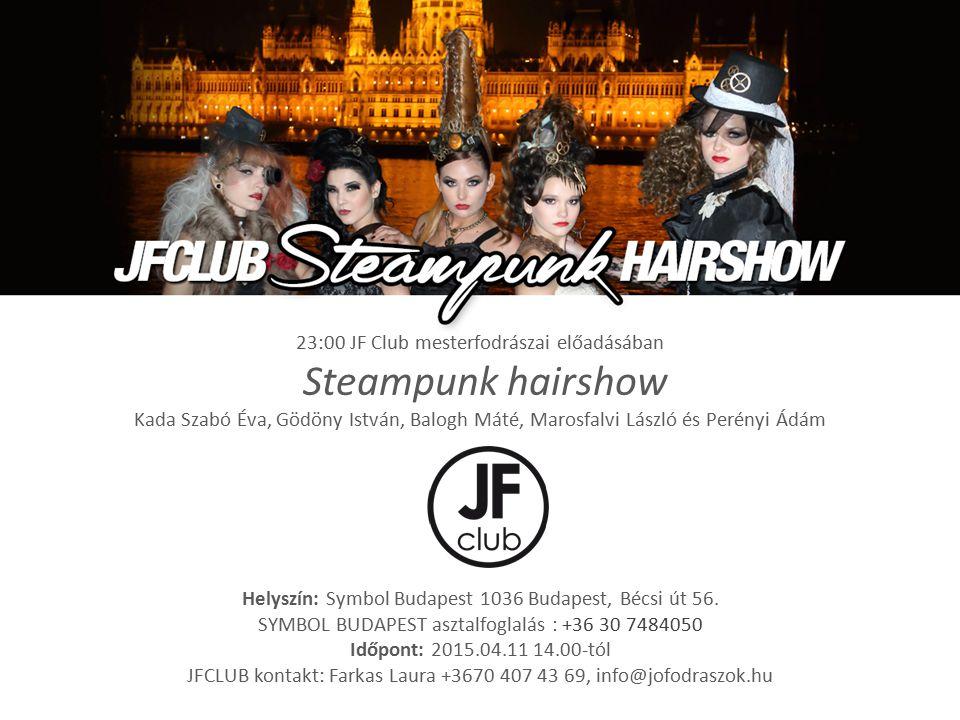 Steampunk hairshow 23:00 JF Club mesterfodrászai előadásában