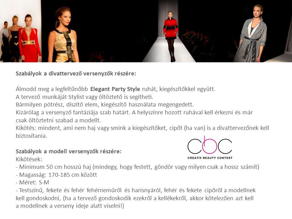 Szabályok a divattervező versenyzők részére: